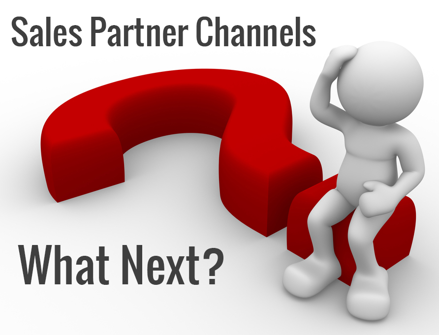Thinking About or Starting Your Sales Partner Channels? - What Next?